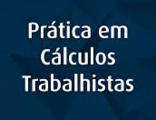 Prática de Cálculos Trabalhistas de acordo com e-Social 2.4.02 – 26/10/2018