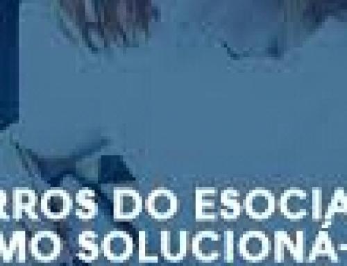 eSocial – Soluções e Correções de Erros